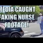 Media caught staging nurse blocking traffic ...