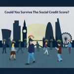 Agenda 2030: Could You Survive The Social Credit Score?